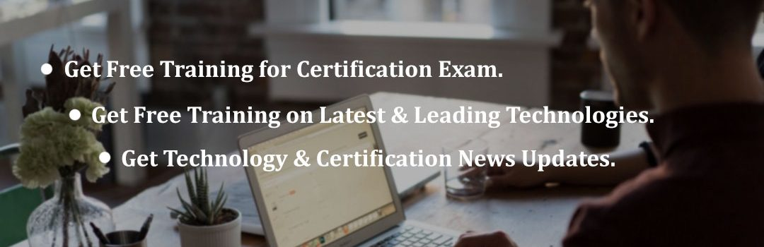 CertGuidance, Cert Guidance, Man Working in LAPTOP, Free Online Training on Leading Technology & Certification, NEWS Update